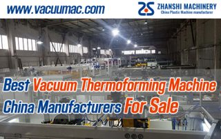 Best Vacuum Thermoforming Machine China Manufacturers For Sale ZHANSHI MACHINERY