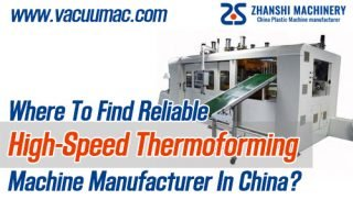 Where To Find Reliable High-Speed Thermoforming Machine Manufacturer In China ZHANSHI MACHINERY